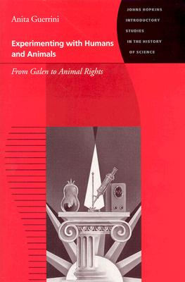 Experimenting With Humans and Animals By Guerrini, Anita