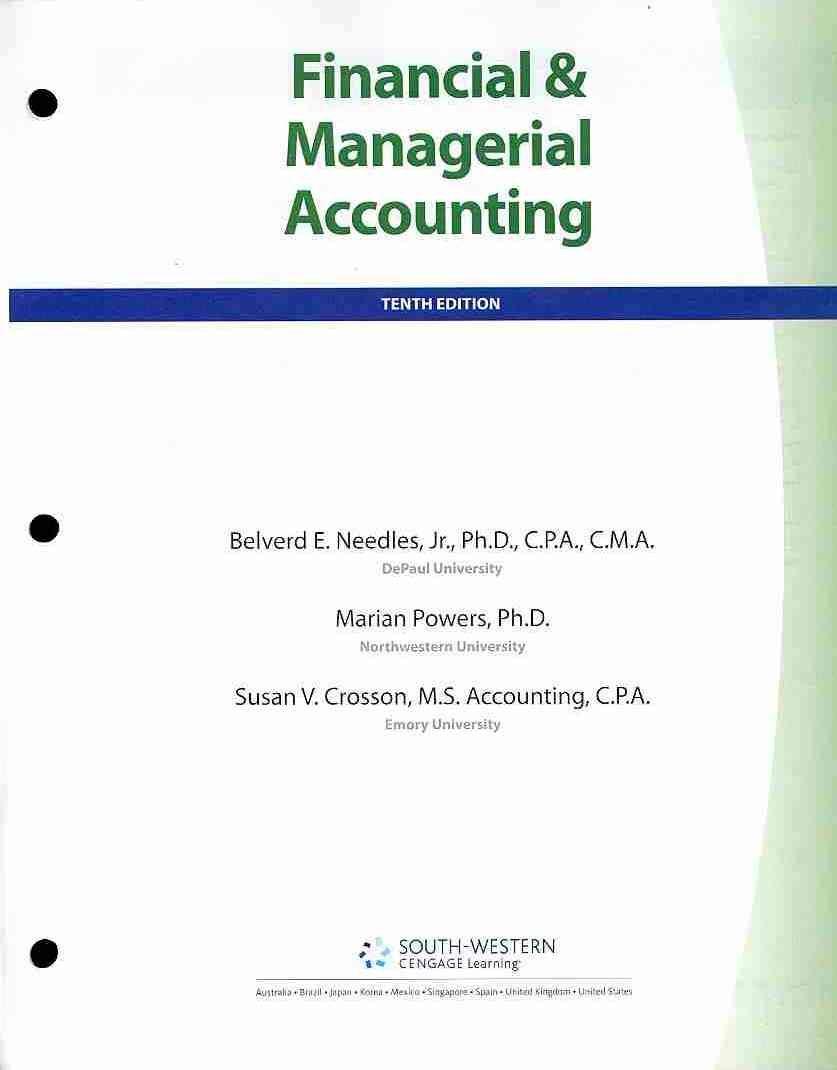 Financial and Managerial Accounting By Needles, Belverd E./ Powers, Marian/ Crosson, Susan V.